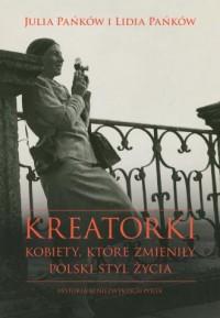 Kreatorki. Kobiety, które zmieniły polski styl życia - okładka książki