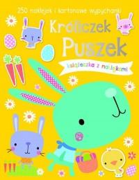 Króliczek. Puszek Książeczka z 250 naklejkami - okładka książki