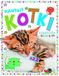 Milutkie kotki. Książeczka z 250 naklejkami - okładka książki