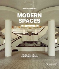 Modern Spaces. A Subjective Atlas of 20th-Century Interiors - okładka książki