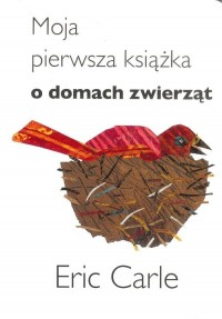 Moja pierwsza książka o domach zwierząt - okładka książki
