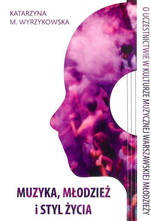 Muzyka, młodzież i styl życia. - okładka książki