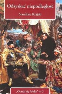 Odzyskać niepodległość - okładka książki