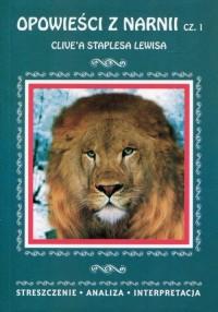 Opowieści z Narnii cz. 1. Clivea Staplesa Lewisa. Streszczenie Analiza Interpretacja - okładka książki