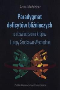 Paradygmat deficytów bliźniaczych. a doświadczenia krajów Europy Środkowo-Wschodniej - okładka książki