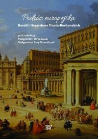 Podróż europejska Rozalii i Stanisława Dunin-Borkowskich - okładka książki