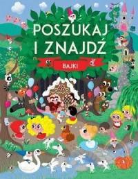 Poszukaj i znajdź Bajki - okładka książki