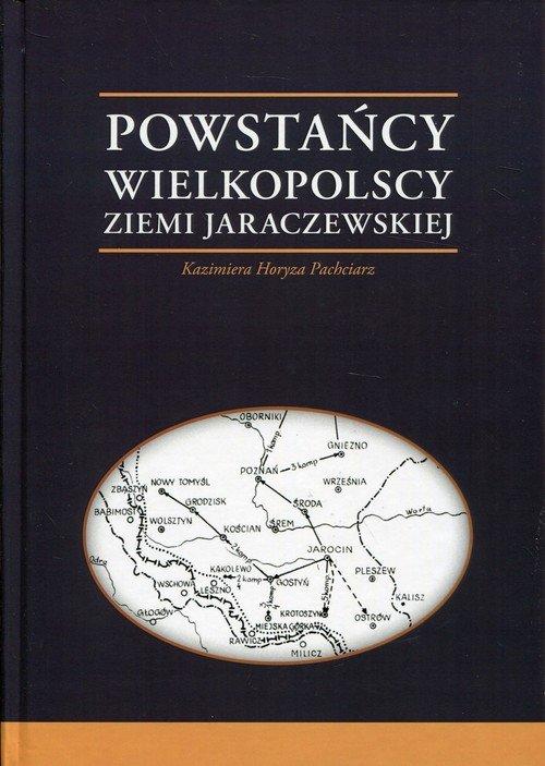 Powstańcy Wielkopolscy Ziemi Jaraczewskiej - okładka książki