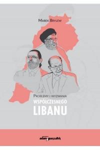 Problemy i wyzwania współczesnego Libanu - okładka książki
