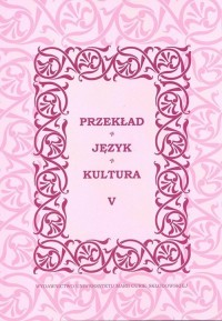 Przekład - Język - Kultura. Tom 5 - okładka książki