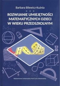 Rozwijanie umiejętności matematycznych dzieci w wieku przedszkolnym - okładka książki