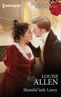 Skandal lady Laury. Seria: Romans historyczny - okładka książki