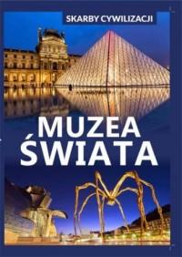 Skarby cywilizacji. Muzea świata - okładka książki
