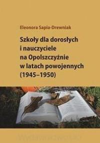 Szkoły dla dorosłych i nauczyciele na Ppolszczyźnie w latach powojennych (1945-1950). Seria: Studia i monografie nr 555 - okładka książki