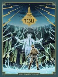 Trzy duchy Tesli. Tom 2. Spisek prawdziwych ludzi - okładka książki