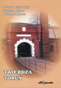 Twierdza Toruń - okładka książki