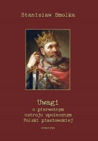 Uwagi o pierwotnym ustroju społecznym Polski piastowskiej - okładka książki