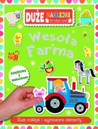 Wesoła farma. Książeczka z dużymi naklejkami dla małych rączek - okładka książki