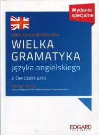 Wielka gramatyka języka angielskiego z ćwiczeniami. Poziom A1-C2 dla początkujących, średnio zaawansowanych i zaawansowanych - okładka podręcznika