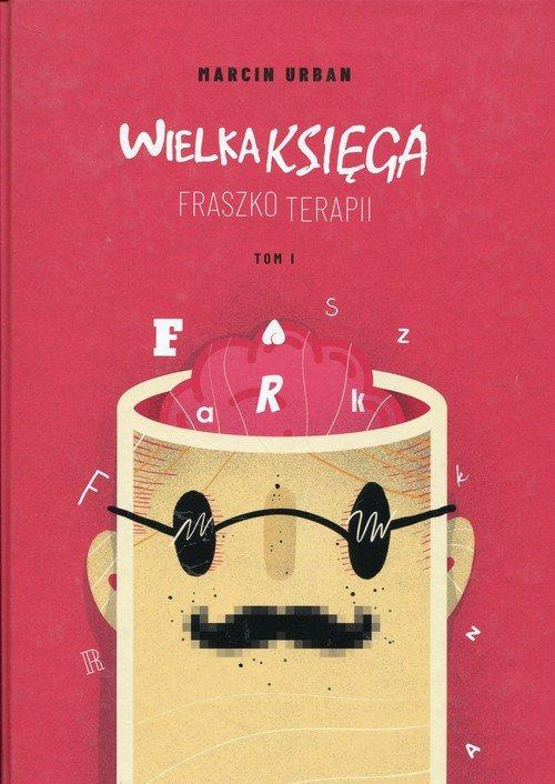 Wielka Księga. Fraszkoterapii - okładka książki