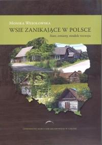 Wsie zanikające w Polsce. Stan, zmiany, modele rozwoju - okładka książki