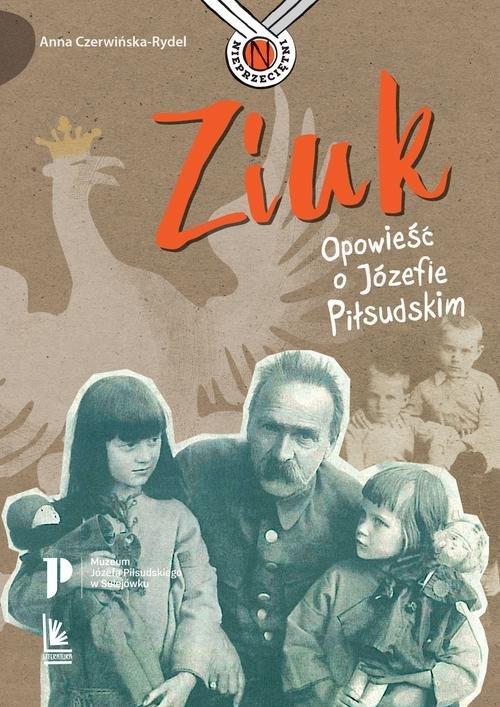 Ziuk. Opowieść o Józefie Piłsudskim - okładka książki