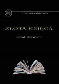 Złota Księga. Seria: Klasyka ezoteryki - okładka książki