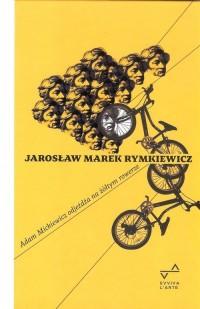 Adam Mickiewicz odjeżdża na żółtym rowerze - okładka książki