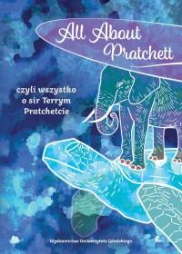 All About Pratchett czyli wszystko o sir Terrym Pratchetcie - okładka książki