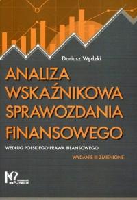 Analiza wskaźnikowa sprawozdania finansowego według polskiego prawa bilansowego - okładka książki