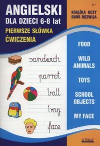 Angielski dla dzieci 6-8 lat cz. 1. Pierwsze słówka. Ćwiczenia - okładka podręcznika