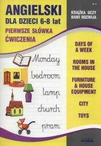 Angielski dla dzieci 6-8 lat Część 4. Pierwsze słówka ćwiczenia - okładka podręcznika