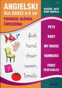 Angielski dla dzieci. Zeszyt 2 6-8 lat. Pierwsze słówka. Ćwiczenia - okładka podręcznika