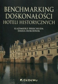 Benchmarking doskonałości hoteli historycznych - okładka książki