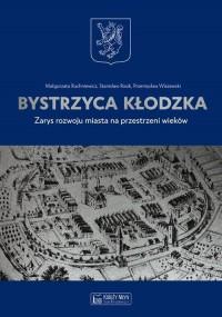 Bystrzyca Kłodzka. Zarys rozwoju miasta na przestrzeni wieków - okładka książki