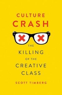 Culture Crash. The Mugging of the Creative Class - okładka książki