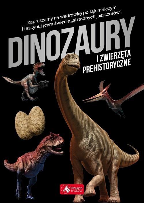 Dinozaury i zwierzęta prehistoryczne - okładka książki