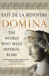 Domina. The Women Who Made Imperial Rome - okładka książki
