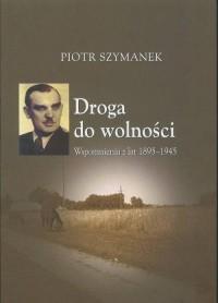 Droga do wolności. Wspomnienia z lat 1895-1945 - okładka książki