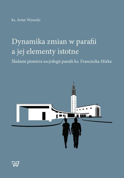 Dynamika zmian w parafii a jej - okładka książki