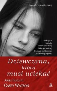 Dziewczyna, która musi uciekać - okładka książki