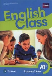English Class A1+ Students Book. Szkoła podstawowa. Podręcznik wieloletni - okładka podręcznika