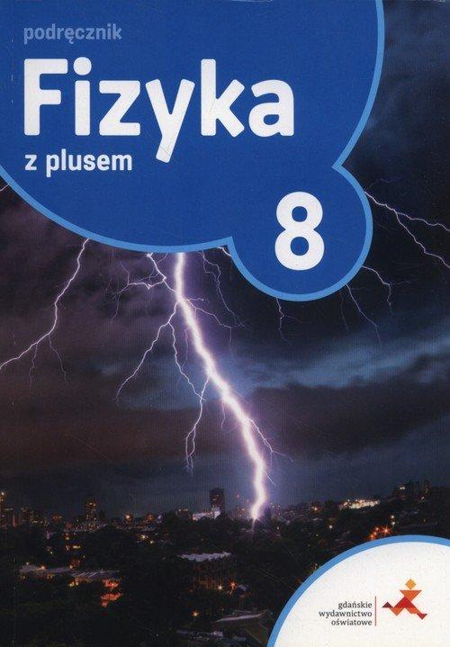 Fizyka z plusem 8. Szkoła podstawowa. - okładka podręcznika