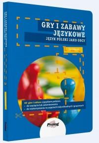 Gry i zabawy językowe. Język polski jako obcy - okładka podręcznika