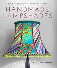 Handmade Lampshades. Beautiful Designs to Illuminate Your Home - okładka książki