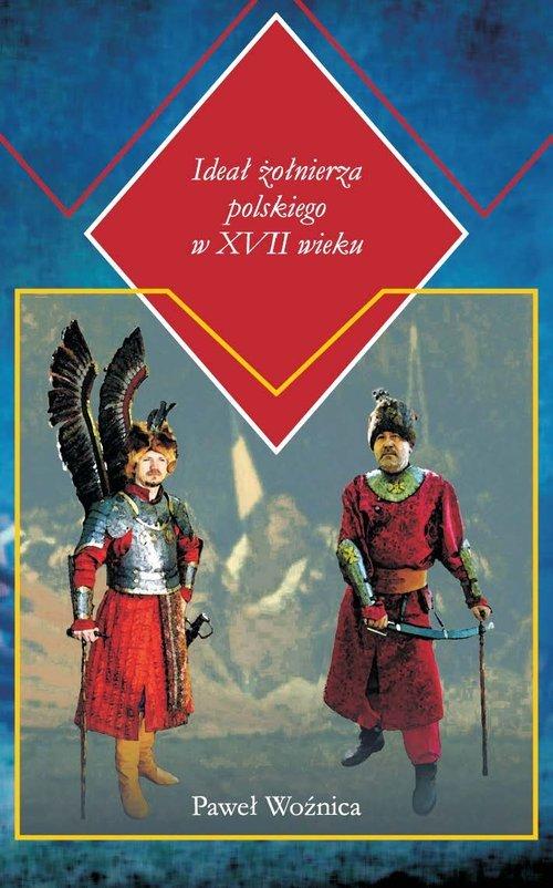Ideał żołnierza polskiego w XVII - okładka książki