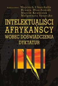Intelektualiści afrykańscy wobec doświadczenia dyktatur - okładka książki