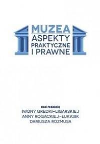 Muzea. Aspekty praktyczne i prawne - okładka książki