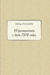 Jadwiga Karwasińska. Wspomnienia z lata 1914 roku - okładka książki