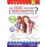 Jak zdać maturę z matematyki na poziomie rozszerzonym? - okładka książki